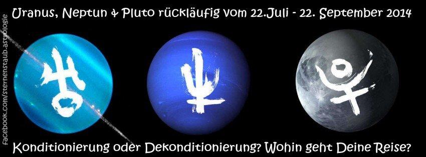 Uranus Neptun Pluto rückläufig 22 Juli - 22 Sep 2014