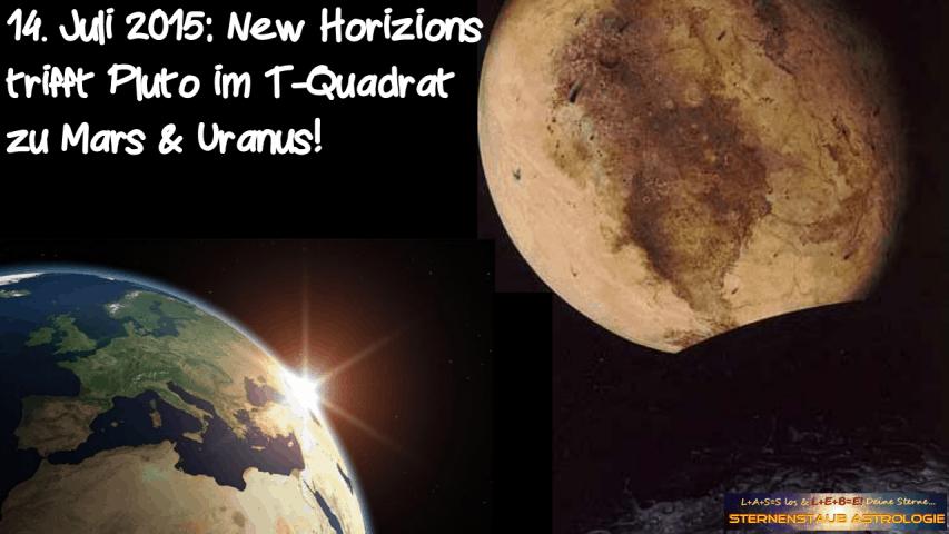 Im Zeichen des Pluto September 2015 14 Juli Mars Pluto Uranus T-Quadrat New Horizons