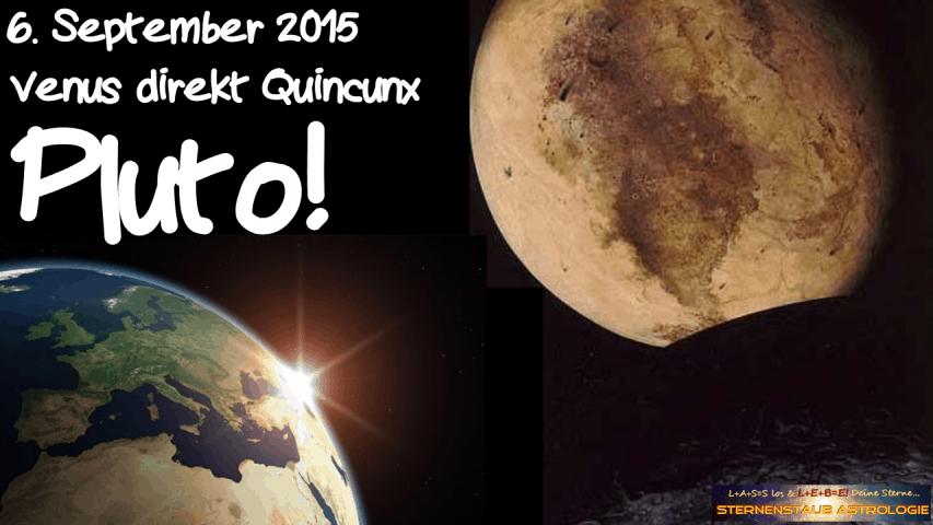 Im Zeichen des Pluto September 2015 6 September Venus direkt Quincunx Pluto