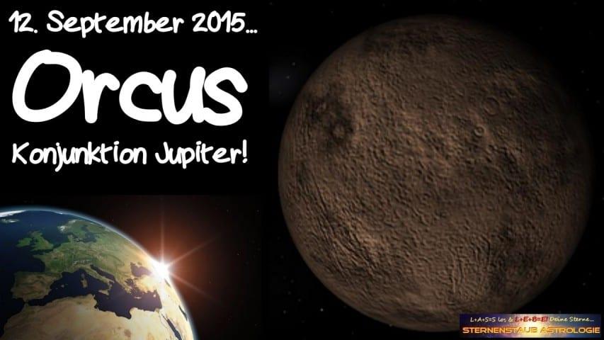 Im Zeichen des Orcus Konjunktion Jupiter 12 September 2015