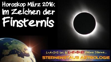 Horoskop März 2016 Sonnenfinsternis - Im Zeichen der Finsternis