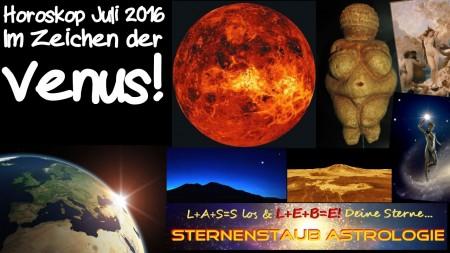 Horoskop Juli 2016 Im Zeichen der Venus