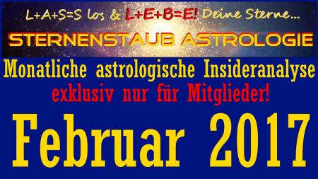 Monatliche astrologische Insider Analyse Horoskop Februar 2017