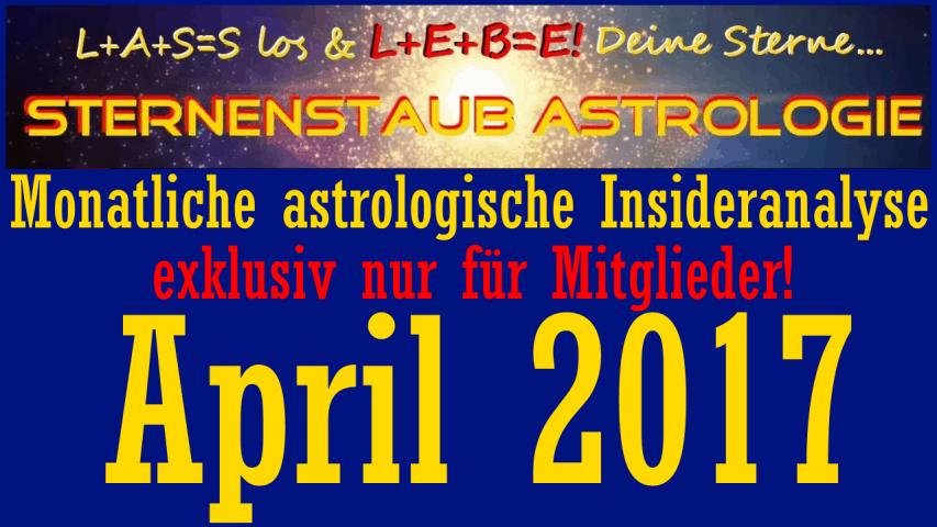 Monatliche astrologische Insider Analyse April 2017