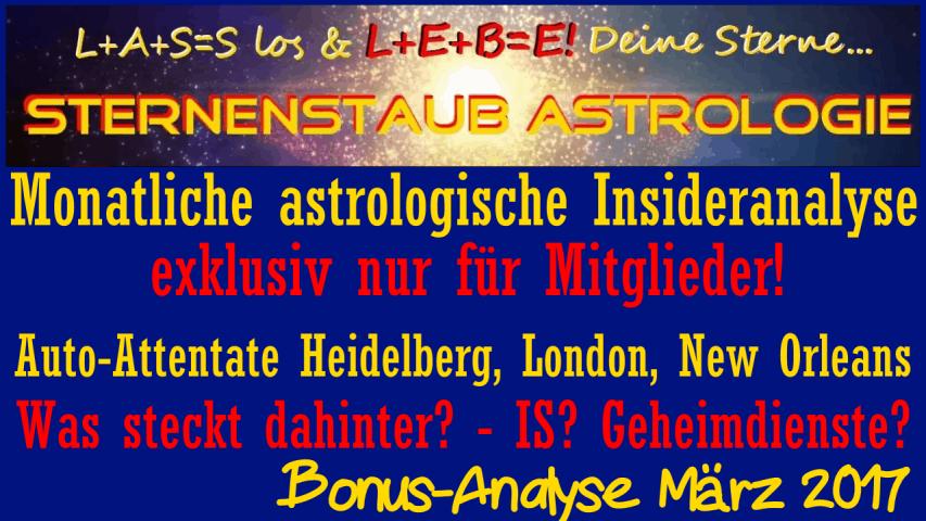 Monatliche astrologische Insider Analyse Titel Auto Attentate Bonus März 2017