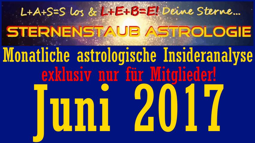 Monatliche astrologische Insider Analyse Juni 2017