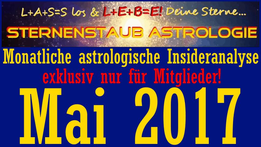 Monatliche astrologische Insider Analyse Mai 2017