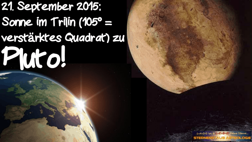 Im Zeichen des Pluto September 2015 21 September Sonne Trilin Pluto