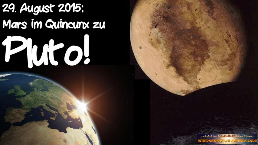 Im Zeichen des Pluto September 2015 29 August Mars Pluto Quincunx