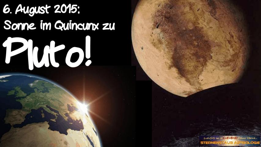 Im Zeichen des Pluto September 2015 6 August Sonne Pluto Quincunx