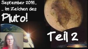Im Zeichen des Pluto Horoskop September 2015 Teil 2