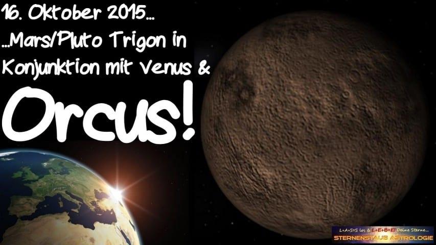 Im Zeichen des Orcus Mars Pluto Trigon Konjunktion Venus Orcus