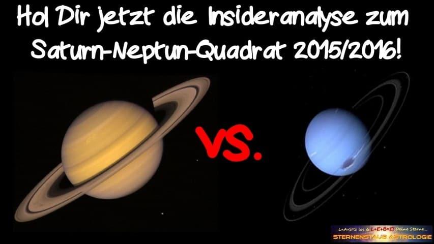 Horoskop Insideranalyse Saturn Neptun Quadrat 2015 2016