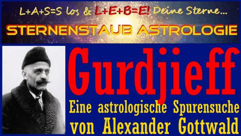 Gurdjieff Horoskop eine astrologische Spurensuche