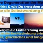 Kollektive Degeneration durch Linksdrehung und Rechtsdrehung Selbstwerdung