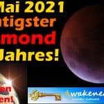 26 Mai 2021 wichtigster Vollmond des Jahres